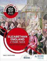 Engaging with AQA GCSE (9-1) History: Elizabethan England, c1568-1603 British depth study (Paperback)