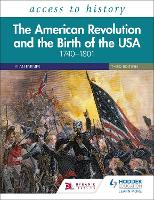 Access to History: The American Revolution and the Birth of the USA 1740-1801 Third Edition (Paperback)