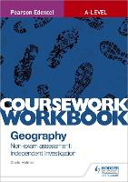 Pearson Edexcel A-level Geography Coursework Workbook: Non-exam assessment: Independent Investigation (Paperback)