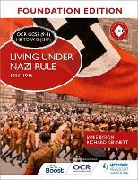 OCR GCSE (9-1) History B (SHP) Foundation Edition: Living under Nazi Rule 1933-1945 (Paperback)