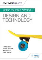 My Revision Notes: WJEC Eduqas GCSE (9-1) Design and Technology (Paperback)