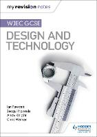 My Revision Notes: WJEC GCSE Design and Technology (Paperback)