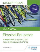 OCR A-level Physical Education Student Guide 2: Psychological factors affecting performance (Paperback)