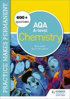 Practice makes permanent: 600+ questions for AQA A-level Chemistry (Paperback)