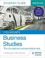 CCEA A2 Unit 2 Business Studies Student Guide 4: The competitive business environment