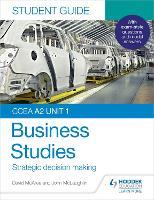 CCEA A2 Unit 1 Business Studies Student Guide 3: Strategic decision making