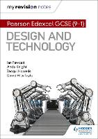 My Revision Notes: Pearson Edexcel GCSE (9-1) Design and Technology (Paperback)