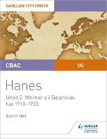 CBAC UG Hanes - Canllaw i Fyfyrwyr Uned 2: Weimar a'i Sialensiau, tua 1918-1933 (WJEC AS-level History Student Guide Unit 2: Weimar and its challenges c.1918-1933 (Welsh-language edition)