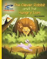 Reading Planet - The Clever Rabbit and the Hungry Lion- Yellow: Galaxy - Rising Stars Reading Planet (Paperback)