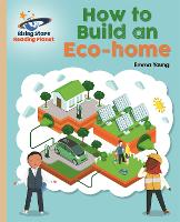 Reading Planet - How to Build an Eco-House - Gold: Galaxy - Rising Stars Reading Planet (Paperback)