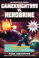 Gameknight999 vs. Herobrine: Herobrine Reborn Book Three: A Gameknight999 Adventure: An Unofficial Minecrafter's Adventure (Paperback)