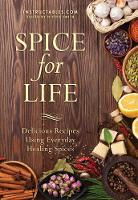 Spice for Life: Delicious Recipes Using Everyday Healing Spices (Paperback)