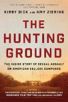 The Hunting Ground: The Inside Story of Sexual Assault on American College Campuses (Hardback)