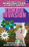 Zombie Invasion: The Unofficial Minecrafters Academy Series, Book One - The Unofficial Minecrafters Academy Seri (Paperback)