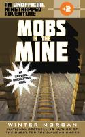 Mobs in the Mine: An Unofficial Minetrapped Adventure, #2 - The Unofficial Minetrapped Adventure Ser 2 (Paperback)