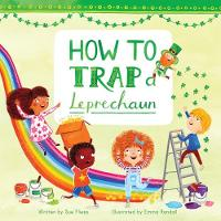 How to Trap a Leprechaun - Magical Creatures and Crafts 1 (Hardback)