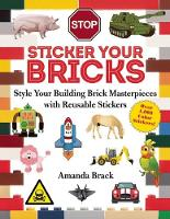 Sticker Your Bricks: Style Your Building Brick Masterpieces with Reusable Stickers (Paperback)