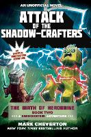 Attack of the Shadow-Crafters: The Birth of Herobrine Book Two: A Gameknight999 Adventure: An Unofficial Minecrafters Adventure - Gameknight999 Series (Paperback)