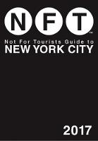 Not For Tourists Guide to New York City 2017 (Paperback)
