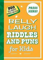 Belly Laugh Riddles and Puns for Kids: 350 Hilarious Riddles and Puns (Hardback)