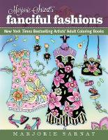 Marjorie Sarnat's Fanciful Fashions: New York Times Bestselling Artists' Adult Coloring Books - New York Times Bestselling Artists' Adul (Paperback)