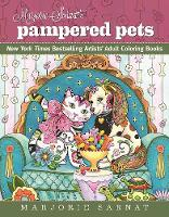 Marjorie Sarnat's Pampered Pets: New York Times Bestselling Artists' Adult Coloring Books - New York Times Bestselling Artists' Adul (Paperback)