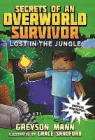 Lost in the Jungle: Secrets of an Overworld Survivor, #1 - Secrets of an Overworld Survivor (Paperback)