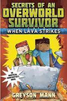 When Lava Strikes: Secrets of an Overworld Survivor, #2 - Secrets of an Overworld Survivor (Paperback)