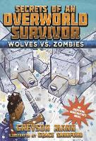 Wolves vs. Zombies: Secrets of an Overworld Survivor, #3 - Secrets of an Overworld Survivor (Hardback)