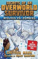 Wolves vs. Zombies: Secrets of an Overworld Survivor, #3 - Secrets of an Overworld Survivor (Paperback)