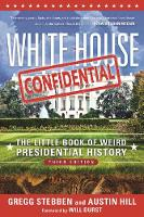 White House Confidential: The Little Book of Weird Presidential History (Paperback)