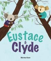 Eustace & Clyde (Hardback)