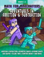 Math for Minecrafters: Adventures in Addition & Subtraction - Math for Minecrafters (Paperback)