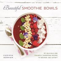 Beautiful Smoothie Bowls