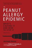 The Peanut Allergy Epidemic, Third Edition: What's Causing It and How to Stop It (Paperback)
