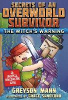 The Witch's Warning: Secrets of an Overworld Survivor, #5 - Secrets of an Overworld Survivor (Hardback)