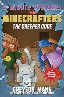 The Creeper Code: 5-Minute Mysteries for Minecrafters - 5-Minute Stories for Minecrafters (Hardback)