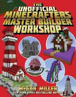 The Unofficial Minecrafters Master Builder Workshop (Hardback)
