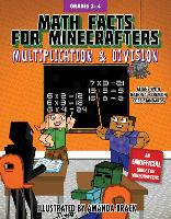 Math Facts for Minecrafters: Multiplication and Division - Math for Minecrafters (Hardback)