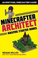 Minecrafter Architect: Amazing Starter Homes - Architecture for Minecrafters (Paperback)