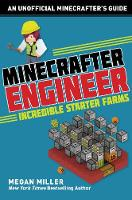 Minecrafter Engineer: Must-Have Starter Farms - Engineering for Minecrafters (Hardback)