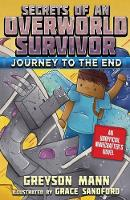 Journey to the End: Secrets of an Overworld Survivor, Book Six - Secrets of an Overworld Survivor (Paperback)