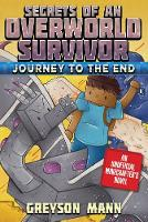 Journey to the End: Secrets of an Overworld Survivor, Book Six - Secrets of an Overworld Survivor (Hardback)