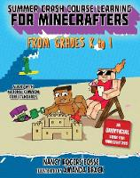 Summer Crash Course Learning for Minecrafters: From Grades K to 1 - Summer Crash Course Learning for Minecra (Hardback)