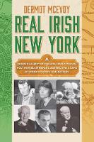 Irish New York: A Rogue's Gallery of Colorful Characters and Drunken Debauchery (Hardback)