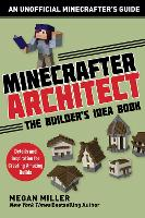 Minecrafter Architect: The Builder's Idea Book: Details and Inspiration for Creating Amazing Builds - Architecture for Minecrafters (Paperback)