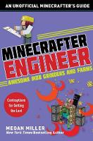 Minecrafter Engineer: Awesome Mob Grinders and Farms: Contraptions for Getting the Loot - Engineering for Minecrafters (Paperback)