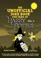 The Unofficial Harry Potter Joke Book: Howling Hilarity for Hufflepuff - Unofficial Harry Potter Joke Book (Paperback)