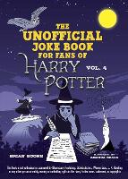 The Unofficial Harry Potter Joke Book: Raucous Jokes and Riddikulus Riddles for Ravenclaw - Unofficial Harry Potter Joke Book (Paperback)