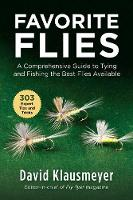 Favorite Flies: A Comprehensive Guide to Tying and Fishing the 303 Best Flies Available (Paperback)